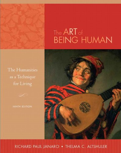 The Art of Being Human: The Humanities: Janaro, Richard, Altshuler,