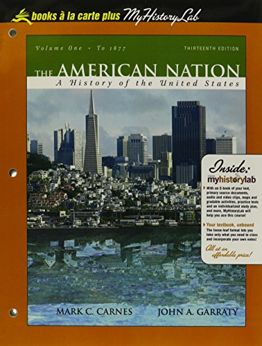 The American Nation: A History of the United States to 1877, Volume I, Books a la Carte Plus ...