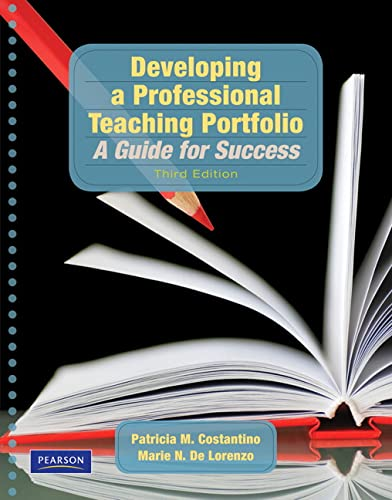 Developing a Professional Teaching Portfolio: A Guide for Success (3rd Edition): Patricia M. ...