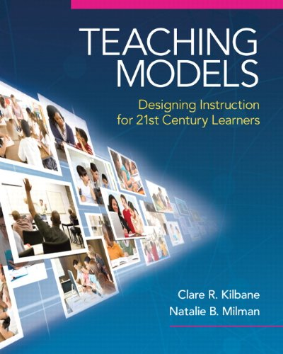 9780205609970: Teaching Models: Designing Instruction for 21st Century Learners (New 2013 Curriculum & Instruction Titles)