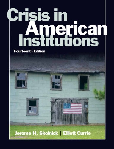 Crisis in American Institutions (14th Edition) (0205610641) by Elliott Currie; Jerome H. Skolnick