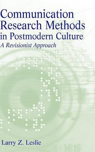 9780205615643: Communication Research Methods in Postmodern Culture: A Revisionist Approach
