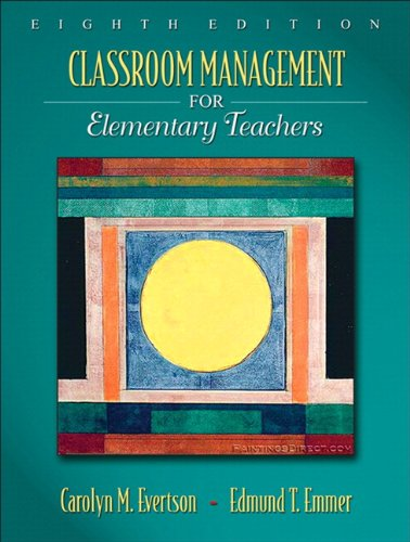 Classroom Management for Elementary Teachers (with MyEducationLab)
