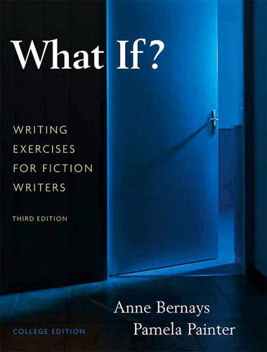 9780205616886: What If?  Writing Exercises for Fiction Writers (3rd Edition)