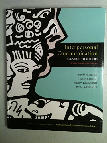 Interpersonal Communication: Relating to Others: Beebe, Steven A.