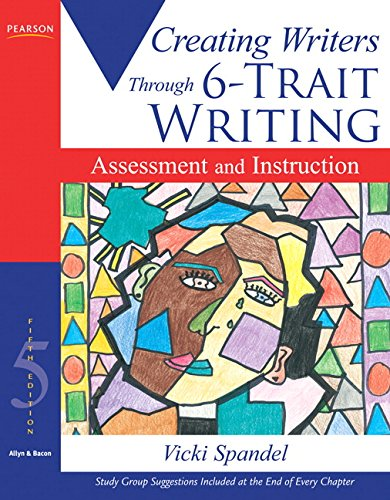 9780205619108: Creating Writers: Through 6-Trait Writing Assessment and Instruction, 5th Edition