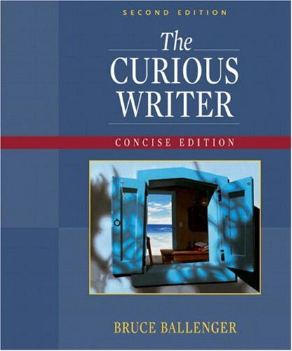 9780205620241: The Curious Writer: Concise Edition (2nd Edition)