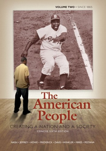 9780205623037: American People: Creating a Nation and a Society, Concise Edition, Volume 2 (since 1865) Value Package (includes Voices of The American People, Volume II)