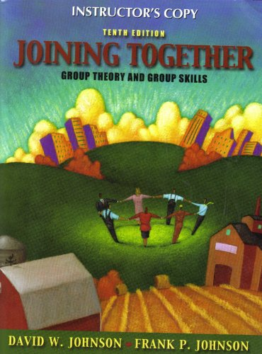 Joining Together: Group Theory and Group Skills,: David W. Johnson,