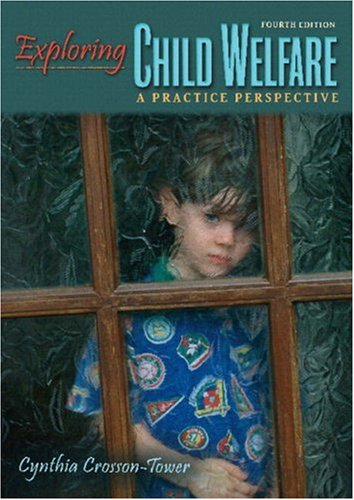 9780205625437: Exploring Child Welfare: A Practice Perspective (with From the Eye of the Storm: The Experiences of a Child Welfare Worker) (4th Edition)