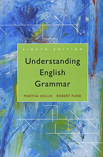 Understanding English Grammar (8th Edition): Martha J. Kolln,