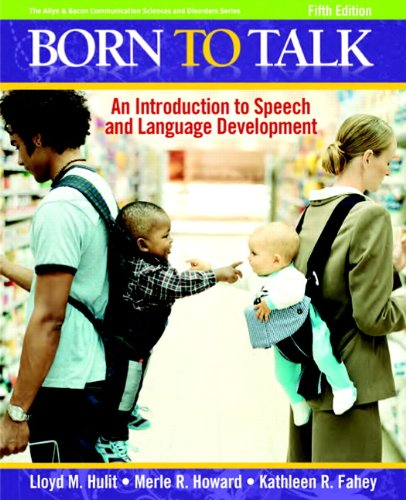 9780205627523: Born to Talk: An Introduction to Speech and Language Development (5th Edition)