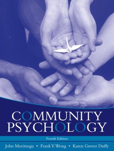 Community Psychology (4th Edition): John Gr Moritsugu,