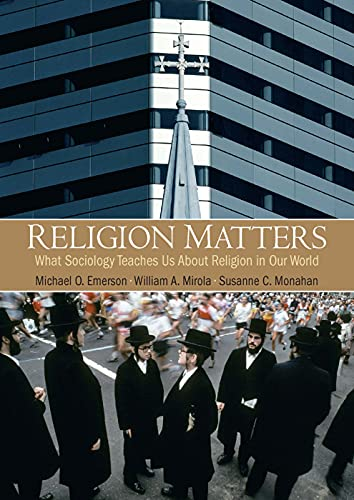 Religion Matters: What Sociology Teaches Us About: Mirola, William; Monahan,