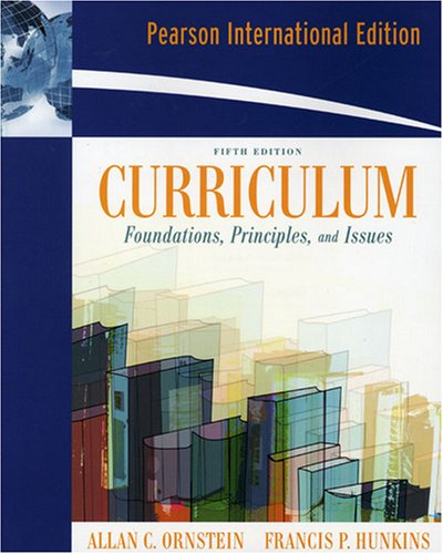 9780205631674: Curriculum: Foundations, Principles, and Issues