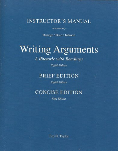 9780205634101: INSTRUCTOR'S MANUAL TO ACCOMPANY RAMAGE / BEAN / JOHNSON WRITING ARUMENTS A Rhetoric with Readings Eighth Edition & a Rhetoric with Reading Brief Edition Eighth Edition & a Rhetoric with Reading Concise Edition Fifth Edition