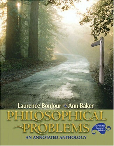 Philosophical Problems: An Annotated Anthology, Reprint (2nd: BonJour, Laurence; Baker,