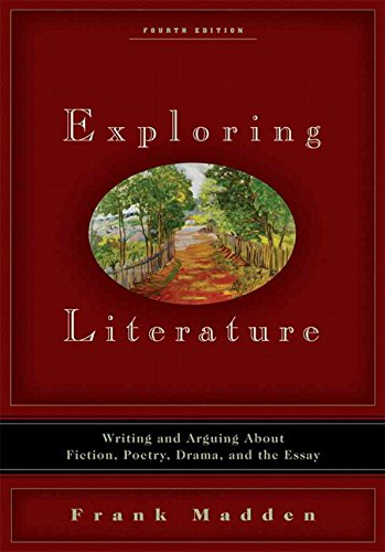 9780205640188: Exploring Literature: Writing and Arguing about Fiction, Poetry, Drama, and the Essay