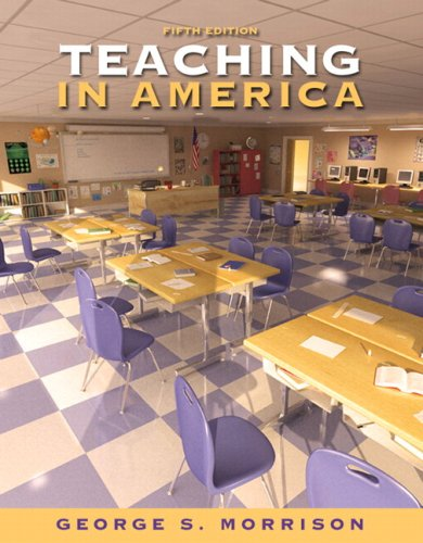 Teaching in America, 5th Edition (with MyEducationLab): Morrison, George S.