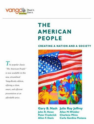 9780205642793: The American People: Creating a Nation and a Society, Combined Volume, VangoBooks