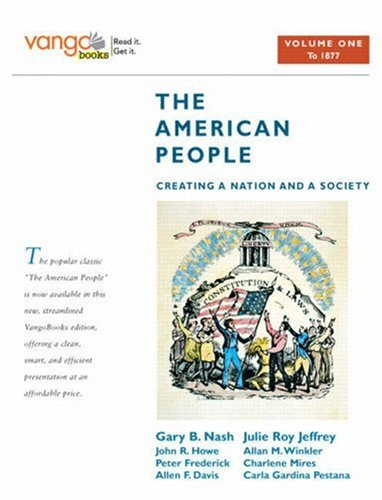 The American People: Creating a Nation and: Nash, Gary B.;