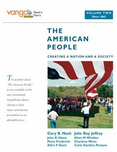 9780205642830: The American People: Creating a Nation and a Society, Volume 2 (from 1865), VangoBooks