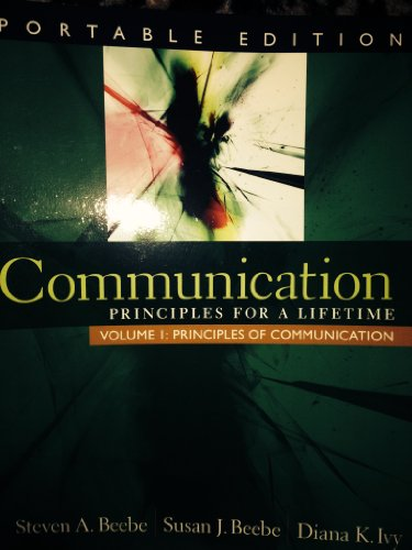 9780205643066: Communication: Principles for a Lifetime, Portable Edition - Volume 1 (Volume 1)