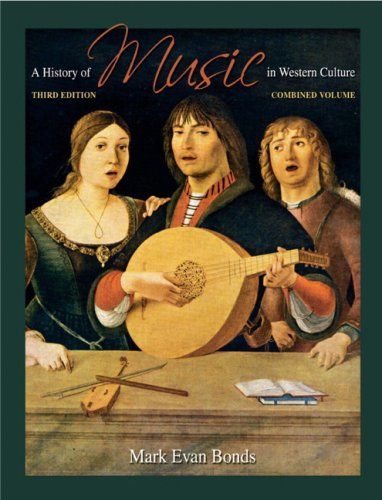 9780205645312: A History of Music in Western Culture (3rd Edition)