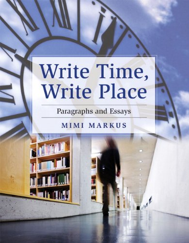 9780205646623: Write Time, Write Place: Paragraphs and Essays