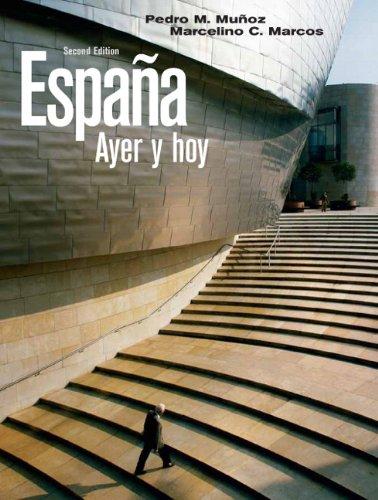 España ayer y hoy (2nd Edition) (Spanish Edition): Pedro M. Muñoz, Marcelino C. Marcos