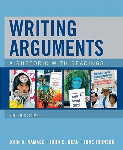 Writing Arguments: A Rhetoric with Readings (8th Edition) (0205648363) by John C. Bean; John D. Ramage; June Johnson