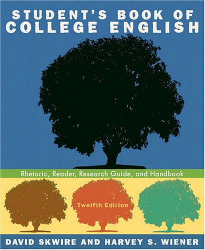 9780205648375: Student's Book of College English: Rhetoric, Reader, Research Guide, and Handbook (12th Edition)