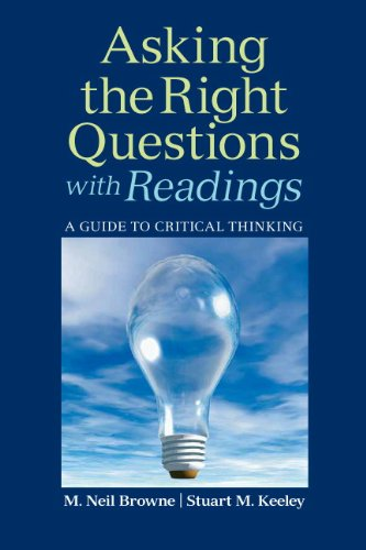 Asking the Right Questions, with Readings: Keeley, Stuart M.,