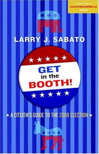 9780205650422: Get in the Booth! A Citizen's Guide to the 2008 Elections