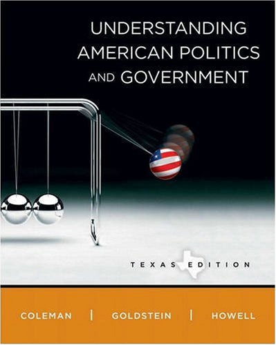 Understanding American Politics and Government, Texas Edition: John J. Coleman,