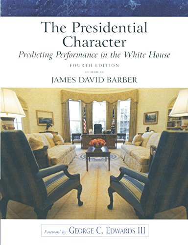 9780205652594: The Presidential Character: Predicting Performance in the White House (Longman Classics in Political Science)
