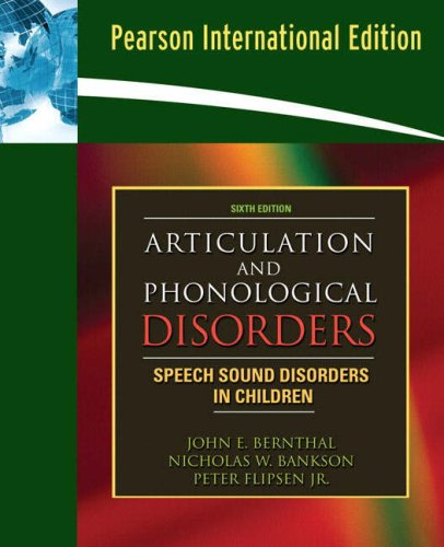 Articulation and Phonological Disorders: International Edition: Bernthal, John E.,