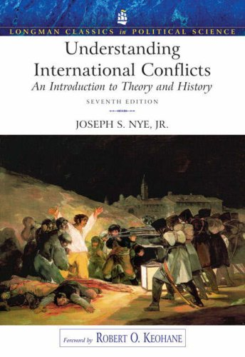 Understanding International Conflicts: An Introduction to Theory and History (7th Edition) (0205658873) by Nye, Joseph S.
