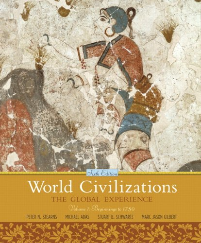 9780205659586: World Civilizations: The Global Experience, Volume 1 (6th Edition)