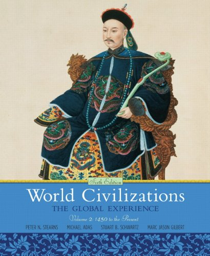 9780205659593: World Civilizations: The Global Experience, Volume 2 (6th Edition)