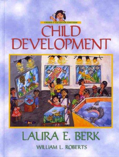 Child Development, Third Canadian Edition: Laura E. Berk,