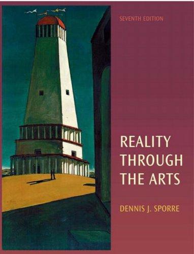 Reality Through the Arts (7th Edition) (MyHumanitiesKit: Dennis J. Sporre