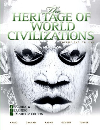 9780205661039: The Heritage of World Civilizations: Teaching and Learning Classroom Edition, Volume 1 (4th Edition)