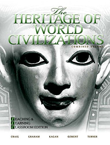 9780205661046: The Heritage of World Civilizations: Teaching and Learning Classroom Edition, Combined Volume (4th Edition)