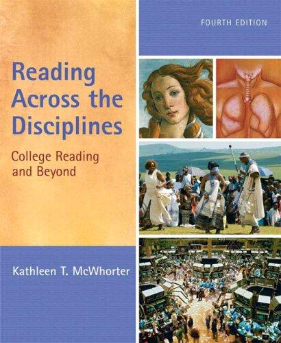Reading Across the Disciplines (4th Edition): Kathleen T. McWhorter