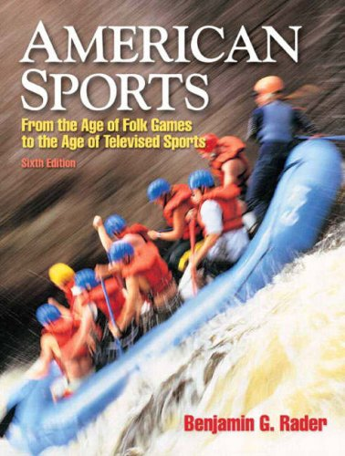 9780205665150: American Sports: From the Age of Folk Games to the Age of Televised Sports (6th Edition)