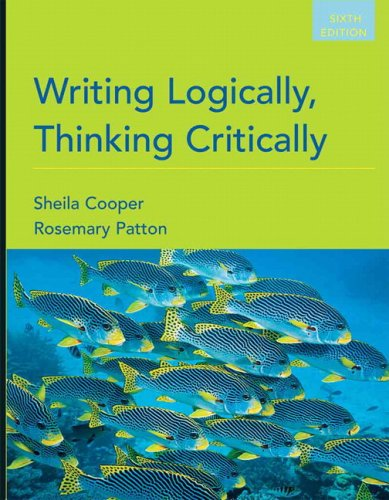 Writing Logically, Thinking Critically (6th Edition): Sheila Cooper; Rosemary Patton