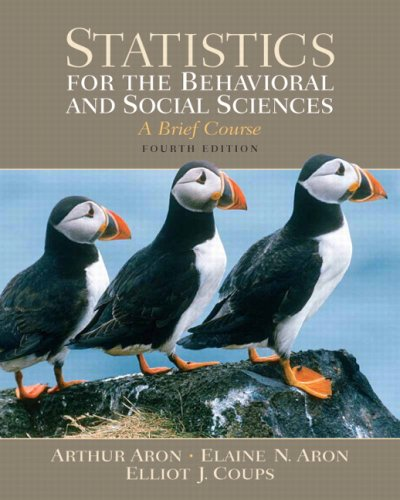 Statistics for the Behavioral and Social Sciences Value Pack (includes Study Guide and Computer Workbook for Statistics for the Behavioral and Social Sciences & SPSS 16.0 CD ) (0205671357) by Arthur Aron; Elaine N. Aron; Elliot Coups
