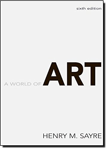 A World of Art (6th Edition): Henry M. Sayre