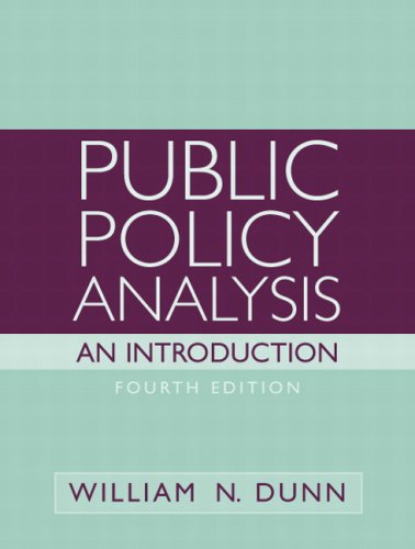 Public Policy Analysis: An Introduction- (Value Pack w/MySearchLab) (4th Edition): William N. Dunn